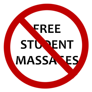 NO FREEE STUDENT MASSAGES